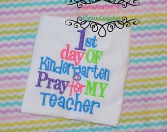 1st Day of Kindergarten Pray For My Teacher, Custom Embroidered Shirt, First Grade, Second Grade, Third Grade, Fourth Grade