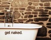 get naked - Vinyl Wall Art