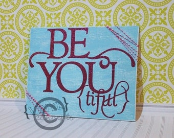 Be YOU tiful - Vinyl Wall Art