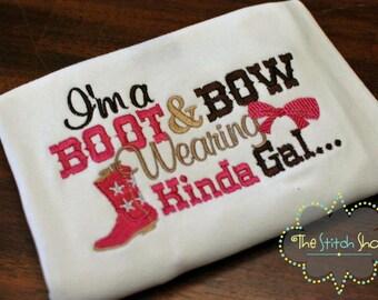 I'm a boot and bow wearing kinda gal Custom Shirt