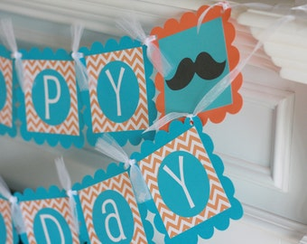 "Mustache Bash Happy Birthday Chevron ""Little Man"" or ""Happy Birthday"" Banner Turquoise - Orange - Ask About our Party Pack Special"