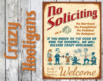 Crazy Hooligans - NO SOLICITING SIGN 1950s Crazy Family Modern: Custom Options, New, Durable, Waterproof, Ready to Hang, Outdoor Metal Sign