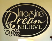 Imagine Dream Believe wall decal vinyl sticker with oval and flower