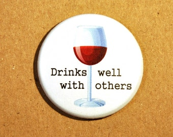 """Drinks Well With Others 1.5"""" Button"""