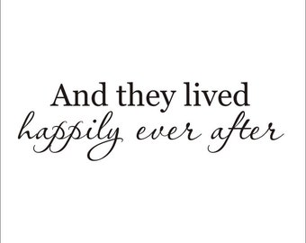Happily Ever After Decal Large Vinyl Wall Decal And They Lived Happily Ever After Romantic Decal Housewares Home Decor