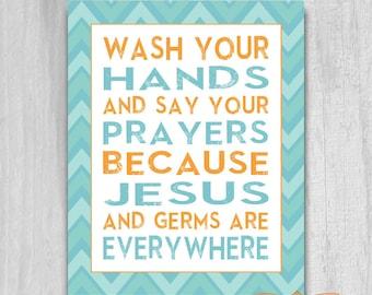 INSTANT DOWNLOAD Wash Your Hands Say Your Prayers PRINTABLE diy 8x10 Bathroom Art Print Chevron Aqua Orange