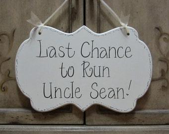 "Wedding Sign, Hand Painted Wooden Ring Bearer  Sign / Flower Girl Sign ""Last Chance to Run"""