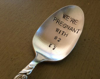 We're Pregnant with number 2   vintage hand stamped spoon  pregnancy announcement