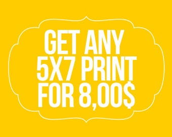 "Get any 5x7"" print of your choice"