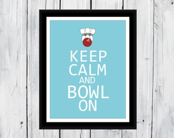 Keep Calm and Bowl On 8x10 Print