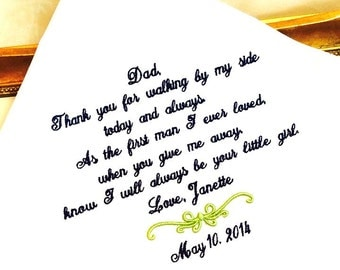 Wedding Gift for Dad -   Embroidered Handkerchief - WALKING by my side - FIRST MAN I ever loved - Daddy- Dad  -  - Mister and Mrs.