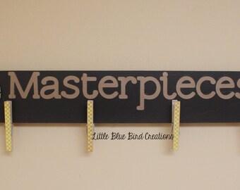 Masterpieces art display - classroom decor - kids artwork -  wooden sign