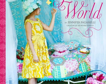 GIRL'S WORLD book by Jennifer Paganelli--21 Sewing Projects to Make for Little Girls