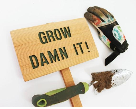 GROW DAMN IT Garden Sign, Hunter Green Garden Sign, Routed wood Sign, Garden Humor, Funny Garden Sign