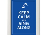 Keep calm and sing along, custom color poster,  8''x10'', free shipping, songs, gift under 20