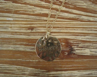 "Gold ""Be Happy"" Necklace - Gold toned  ""Be Happy"" Necklace - Medallion Necklace - Happy Jewelry  - Sentiment Jewelry"