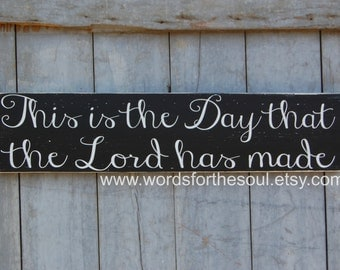 This is the Day - The Lord has made - Wooden Sign - Rustic Sign - Christian Wall Decor - Door Sign - Christian Home Decor - Inspirational
