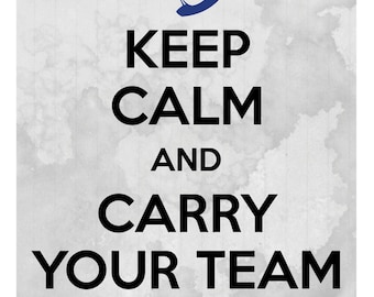 League of Legends Print: Keep Calm and Carry Your Team