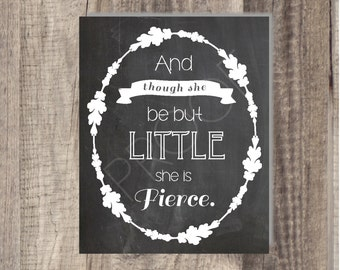 8x10 Instant Download -Though She Be But Little She Is Fierce- Shakespeare quote- Nursery quote - Nursery typography - Chalkboard print