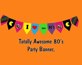 Totally Awesome 80's Party Banner Bunting Printable Digital Instant Download