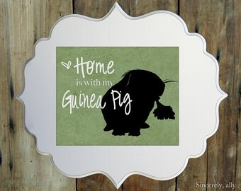 Guinea Pig Art Print - 8x10 Guinea Pig Silhouette Art Print- Home is with Guinea Pig Personalized Pet Print - Guinea Pig Art Print