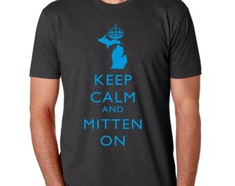 SALE!!!  Keep Calm And Mitten On Shirt.  Michigan.