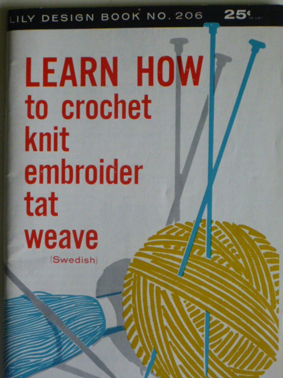 Learn How to Crochet, Knit, Embroider, Tat and Weave - 1969 : 1080