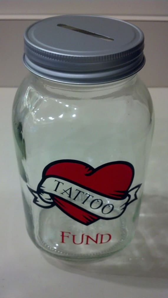 Tattoo fund 32 ounce jar piggy bank for Cool money jars