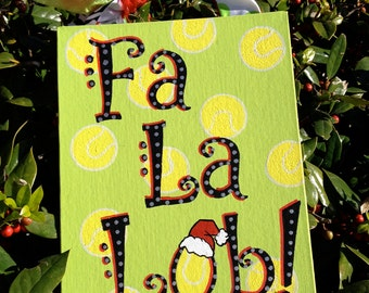 "Hand Painted ""Fa La Lob!"" Christmas Tennis Sign"