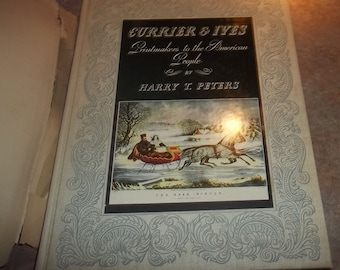 H.C. Book Currier & Ives By Harry T. Peters 1942