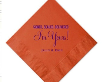 Signed, Sealed, Delivered, I'm Yours Custom Wedding Napkins - Set of 100