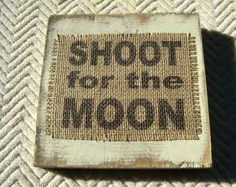 Shoot For the Moon distressed wood and burlap frame