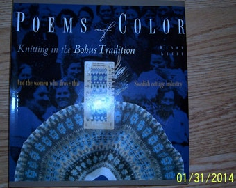 Poems of Color by Wendy Keele, The book that reignited the Bohus knitting explosion.