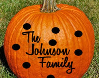 Personalized Family name pumpkin decal with 10 polka dots - DIY