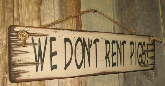 We Don T Rent Pigs Lonesome Dove Western Antiqued