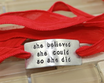 She Believed She Could So She Did Bracelet / Custom Hand Stamped Silk Wrap Bracelet / Inspirational Bracelet / Graduation Gift