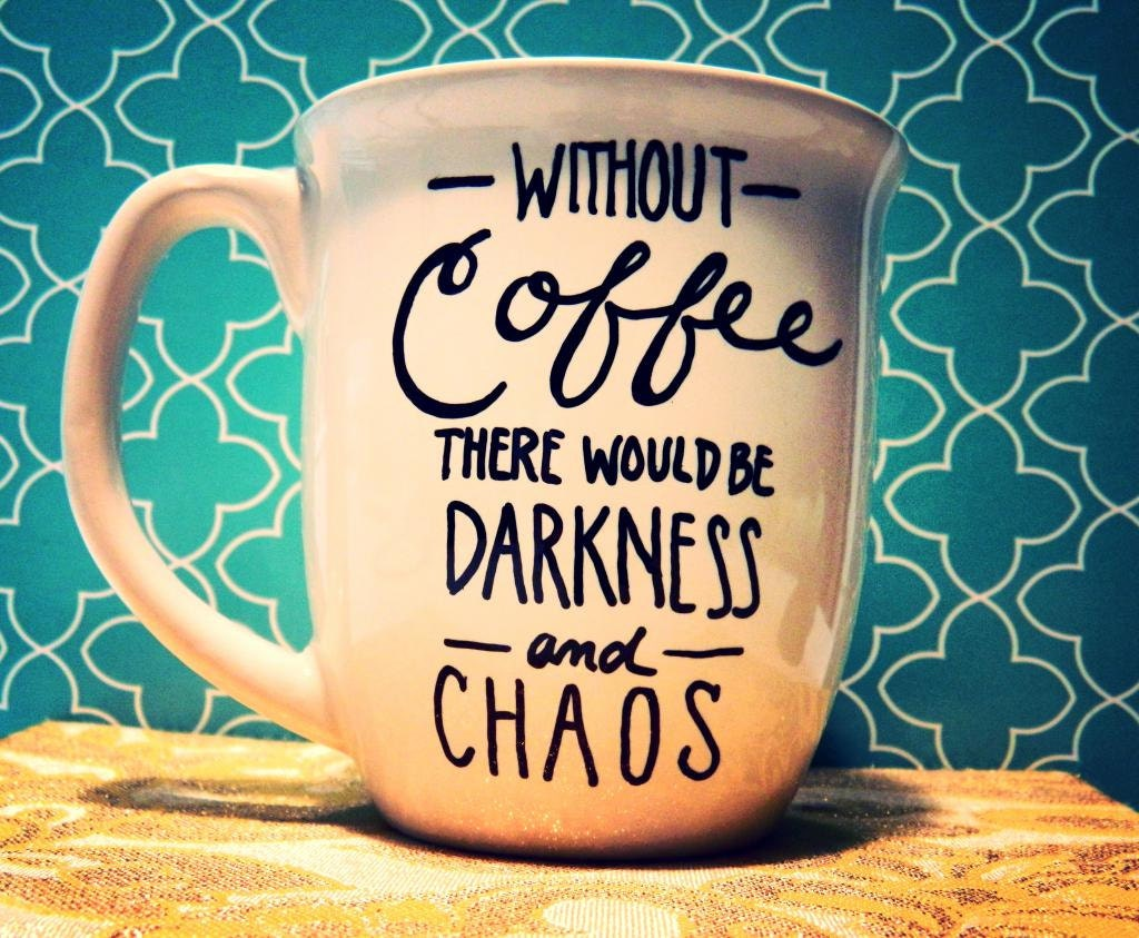 Coffee Mug: Darkness and Chaos Funny/Humor Cup