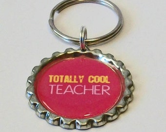 Bright Pink Totally Cool Teacher Metal Flattened Bottlecap Keychain Great Gift
