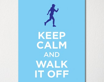 Keep Calm and Walk It Off - Fine Art Print - Choice of Color - Purchase 3 and Receive 1 FREE