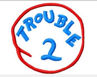 Trouble 1 Trouble 2 Embroidery Applique Design- INSTANT DOWNLOAD