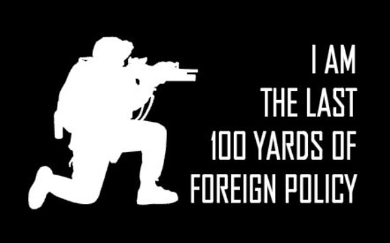 I Am The Last 100 Yards Of Foreign Policy Vinyl Car Decal