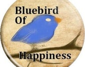 Blue Bird of Happiness. Item  FD27-23  - 1.25 inch Metal Pin back Button or Magnet