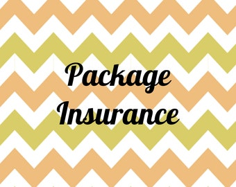 Package Insurance for shipping.