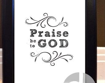Printable Wall Art Decor, Praise Be To God Poster