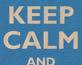Keep Calm and Sail on Boat - Plywood Wood Print Poster Wall Art SAIL ON 0049