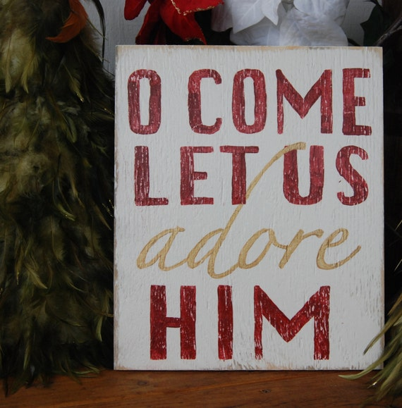 Oh Come Let Us Adore Him Wood Signs Christmas Signs Wood: O Come Let Us Adore Him Hand Painted Wood Christmas Sign