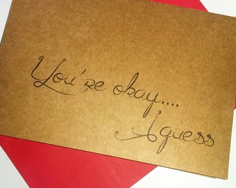 Valentines Card - Anniversary - Romantic - Recycled Kraft Paper/White Card Stock - You're Okay!