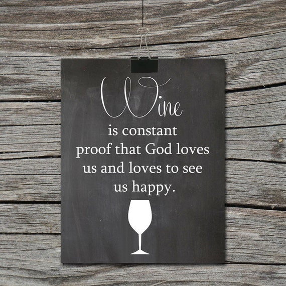 Kitchen quote chalkboard wine is constant proof that god for Wine chalkboard art