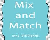 Mix & Match - Set of 3 8x10 Prints