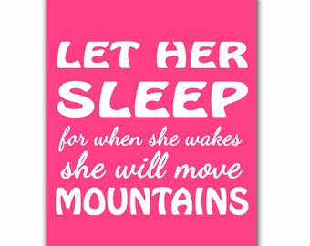 Let Her Sleep For when She Wakes She Will Move Mountains Wall Art Pink Nursery Room Print Inspirational Quote for Girls Room (129b)